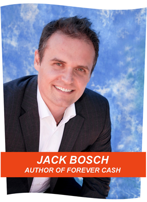 Jack Bosch - Author of Forever Cash