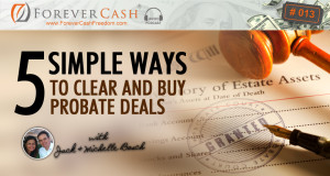 5 Simple Ways to Clear and Buy Probate Deals